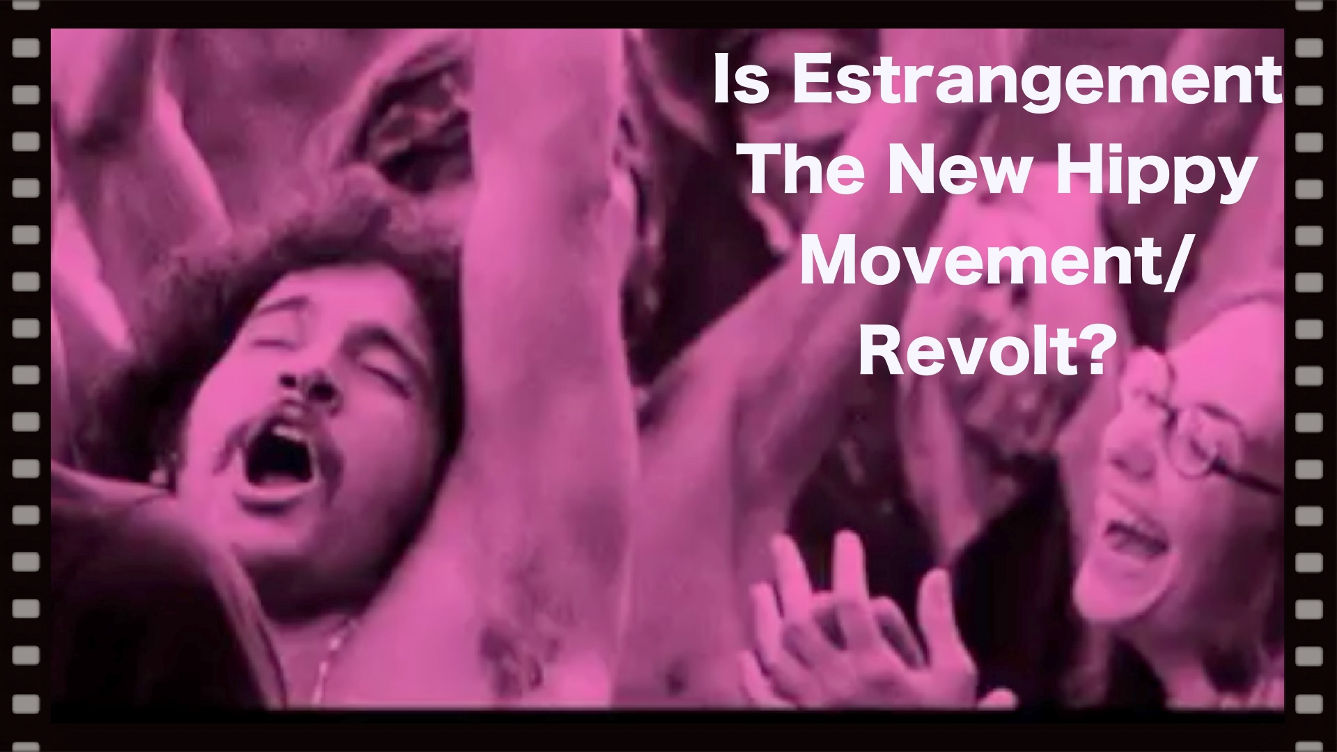 To show that estrangement is the new Hippy Movement against authoritarianism but, backed by the authorities and Society.